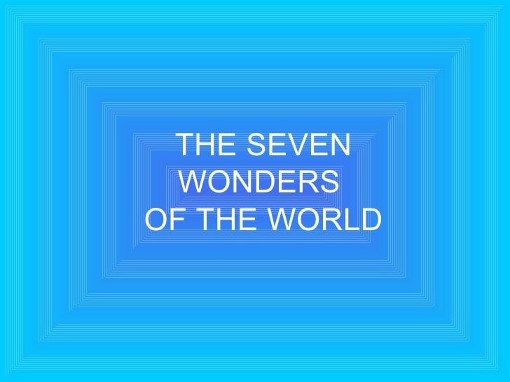 THE SEVEN WONDERSOF THE WORLD