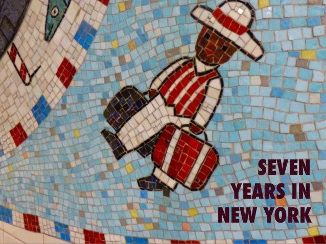 SEVEN YEARS INNEW YORK