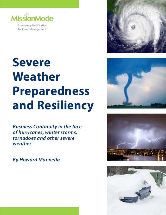 Emergency Notification Incident Management  Severe Weather Preparedness and Resiliency Business Continuity in the face of ...