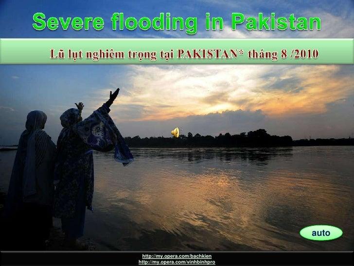 Pakistan 15 august<br />Severe flooding in Pakistan<br />LũlụtnghiêmtrọngtạiPAKISTAN* tháng 8 /2010<br />auto<br />http://...