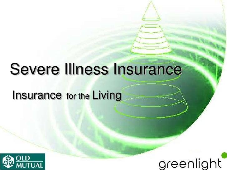 Severe illness greenlight