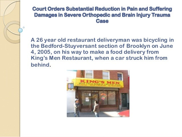 Court Orders Substantial Reduction in Pain and SufferingDamages in Severe Orthopedic and Brain Injury Trauma              ...