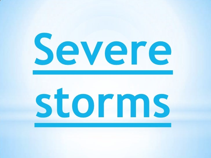 Severe storms<br />