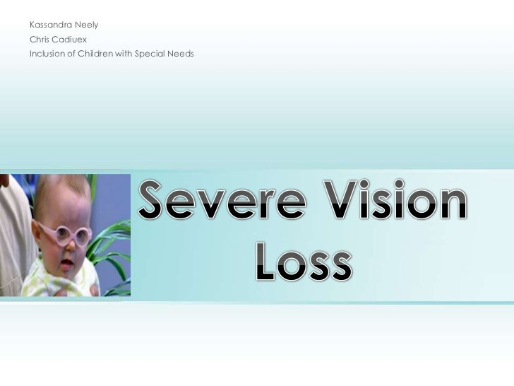 Severe Vision Loss<br />Kassandra Neely<br />Chris Cadiuex<br />Inclusion of Children with Special Needs<br />Place photo ...
