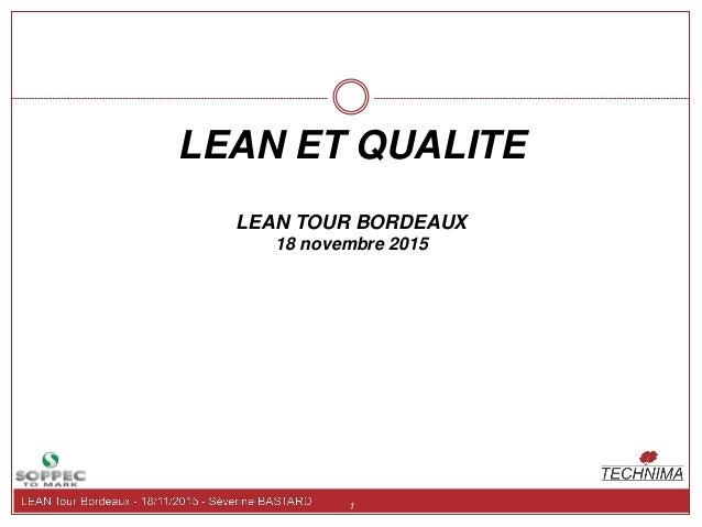 1 LEAN ET QUALITE LEAN TOUR BORDEAUX 18 novembre 2015