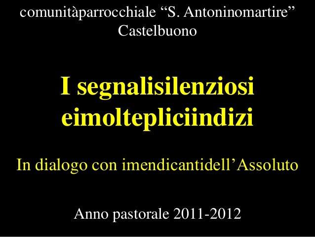 """comunitàparrocchiale """"S. Antoninomartire"""" Castelbuono  I segnalisilenziosi eimoltepliciindizi In dialogo con imendicantide..."""