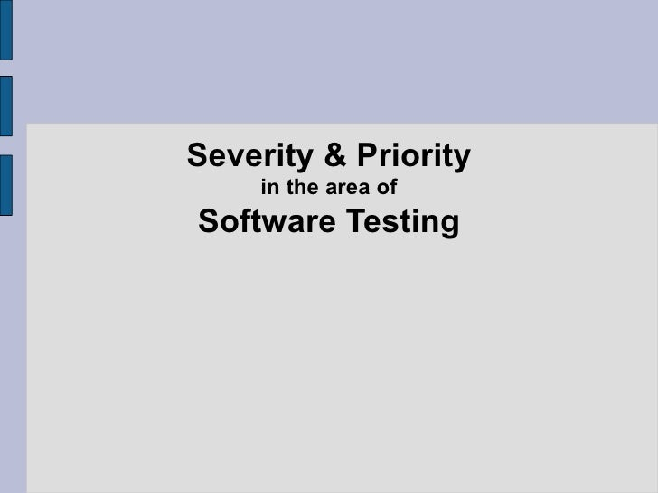 Severity & Priority in the area of  Software Testing