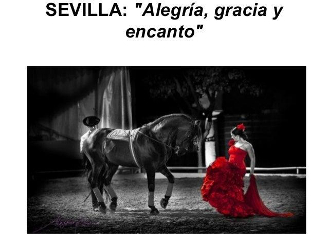 """SEVILLA: """"Alegría, gracia y encanto"""""""
