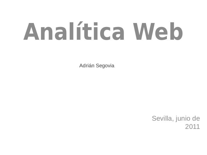 Analítica Web    Adrián Segovia                     Sevilla, junio de                                 2011