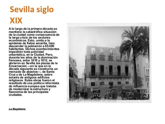 Sevilla sigloXIXA lo largo de la primera década semantiene la catastrófica situaciónde la ciudad como consecuencia dela la...