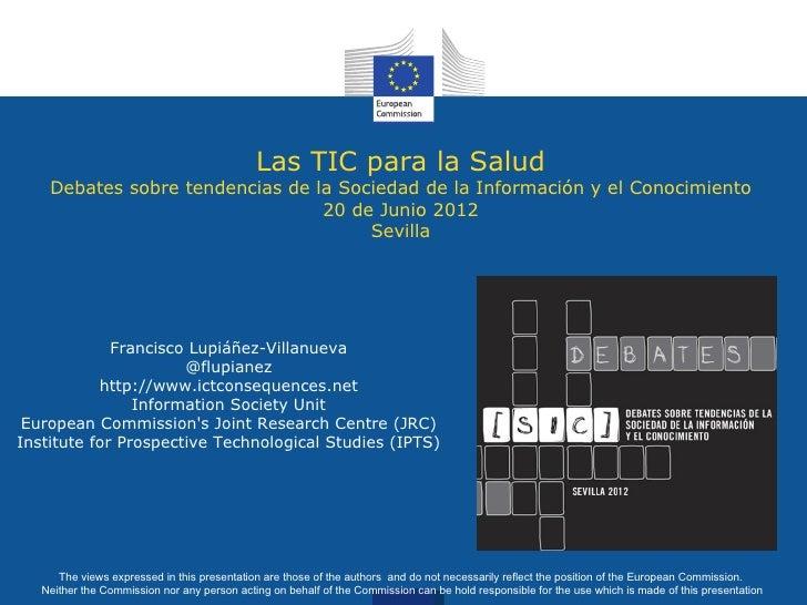 Las TIC para la Salud - Debates sobre tendencias de la Sociedad de la Información y el Conocimiento 20 de Junio 2012 Sevilla