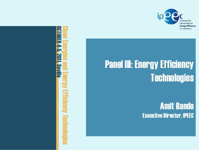 ExCo 05 // 20-22 September 2011  CEM02  Clean Energies February 15, 2011  and Energy Efficiency Technologies OCTOBER 4-5,...