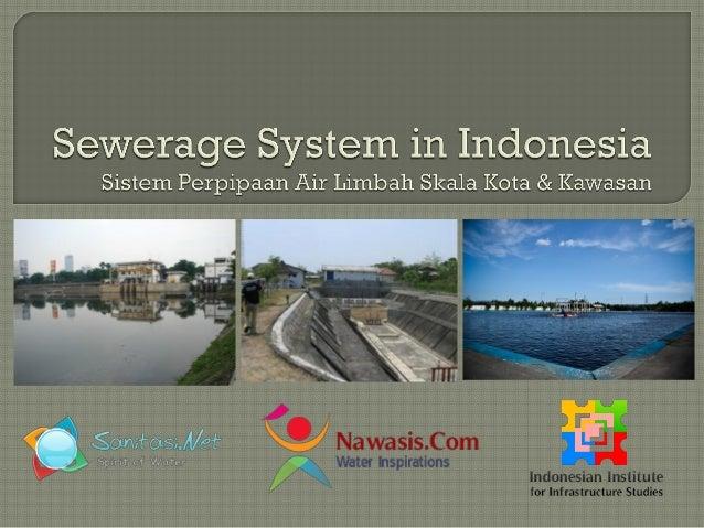 Sistem Perpipaan Air Limbah Skala Kota dan Kawasaan (Sewerage System) di indonesia