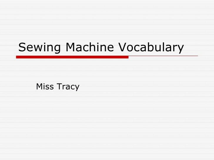 Sewing Machine Vocabulary Miss Tracy
