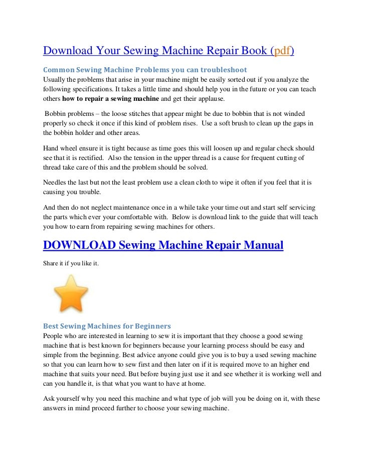 Download Your Sewing Machine Repair Book (pdf)Common Sewing Machine Problems you can troubleshootUsually the problems that...