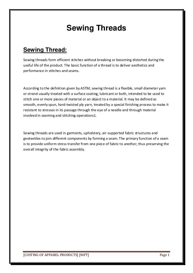 Sewing ThreadsSewing Thread:Sewing threads form efficient stitches without breaking or becoming distorted during theuseful...