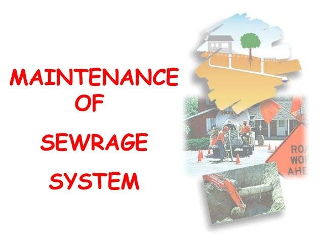 MAINTENANCE OF SEWRAGE SYSTEM