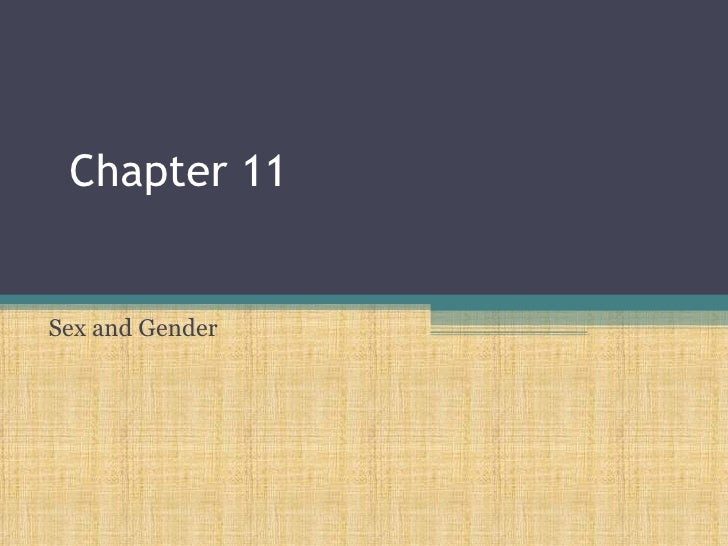 Sex And Gender, Chapter 11