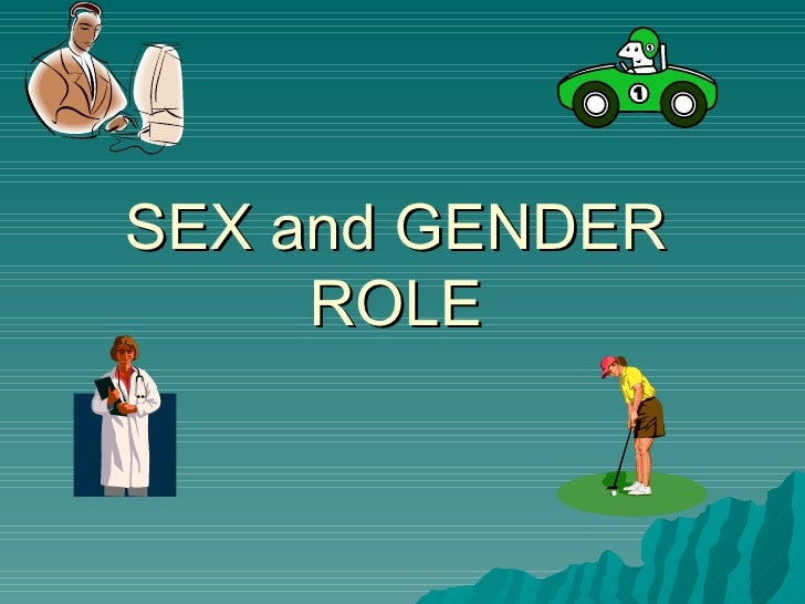SEX and GENDER ROLE