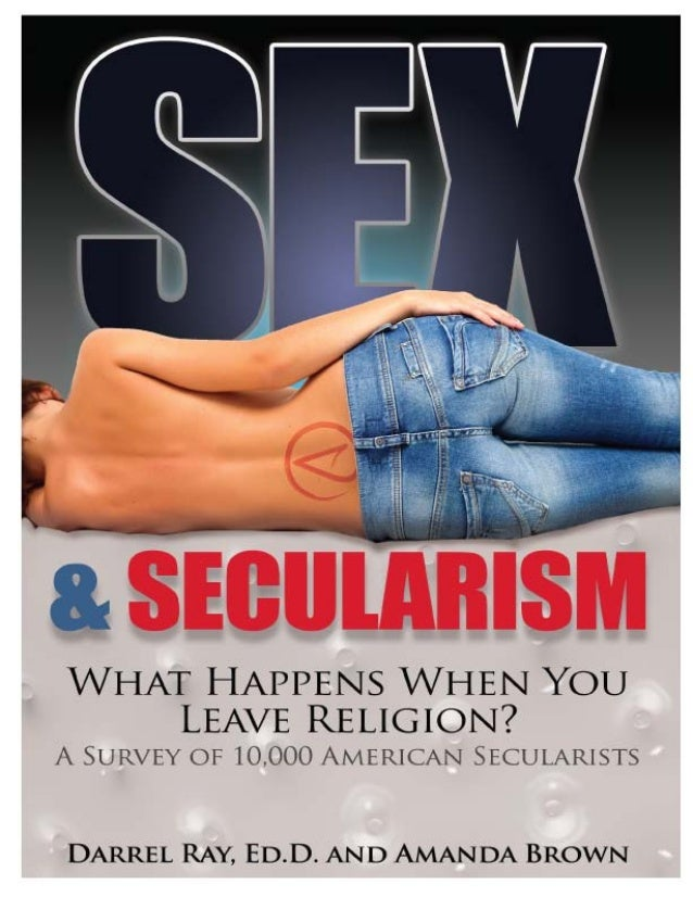 Sex and Secularism                              Sex and Secularism                   By Darrel Ray, Ed.D. and Amanda Brown...