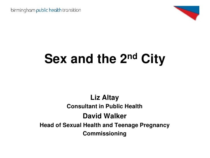 Sex and the 2nd City                Liz Altay        Consultant in Public Health              David WalkerHead of Sexual H...