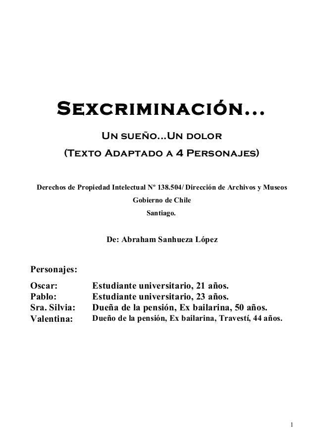 Sexcriminación...Un sueño...Un dolor(Texto Adaptado a 4 Personajes)Derechos de Propiedad Intelectual Nº 138.504/ Dirección...