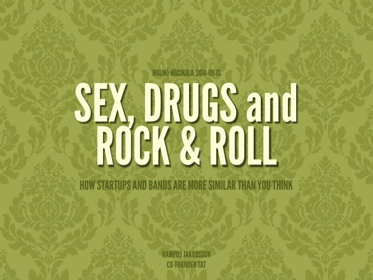 Sex, drugs and rock & roll - how startups and bands are alike