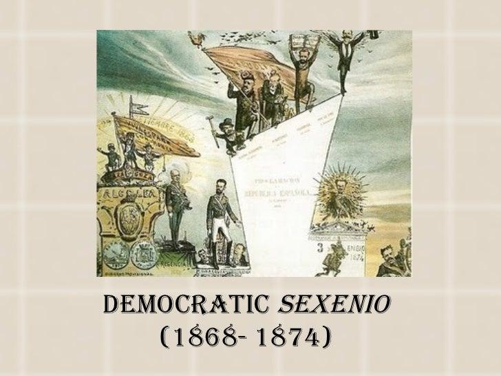DEMOCRATIC SEXENIO   (1868- 1874)