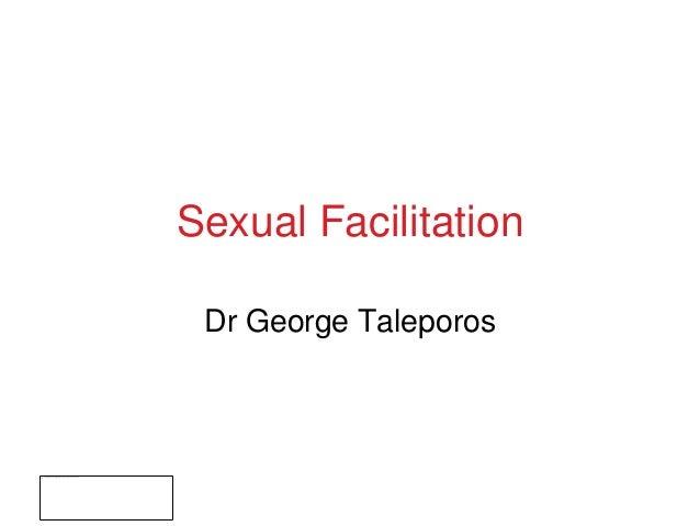 Sexual Facilitation - Dr. George Taleporos