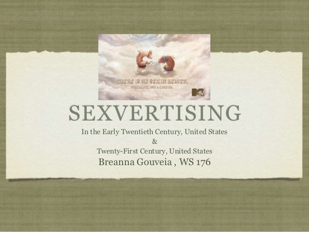 SEXVERTISINGIn the Early Twentieth Century, United States                      &     Twenty-First Century, United States  ...