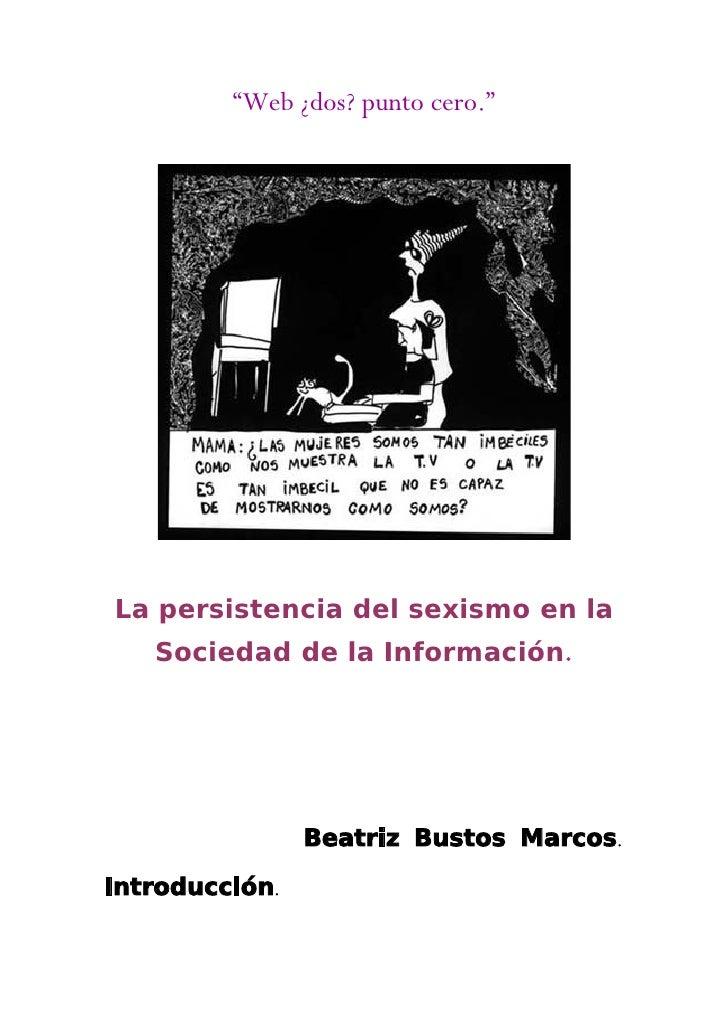 http://www.slideshare.net/guest4a3b92/sexismo-en-la-red-1076969?ref=http://quintoalameda.blogspot.com.es/2014/03/sexismo-en-la-red-presentacion.html