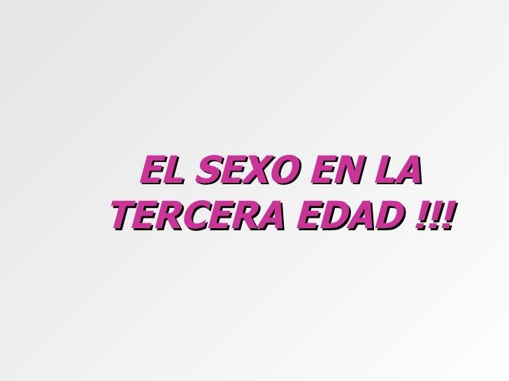 EL SEXO EN LA TERCERA EDAD !!!