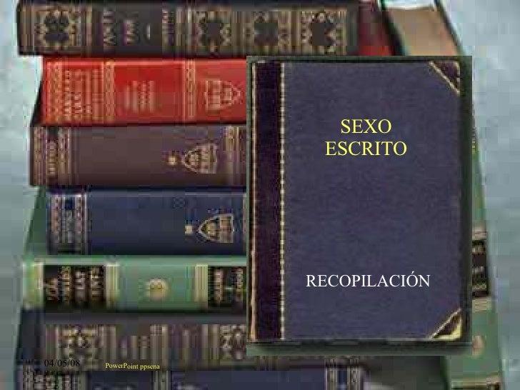 RECOPILACIÓN PowerPoint ppsena SEXO ESCRITO