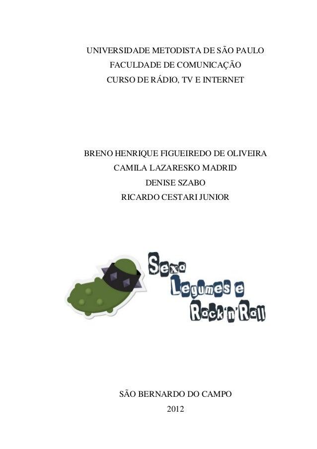 UNIVERSIDADE METODISTA DE SÃO PAULOFACULDADE DE COMUNICAÇÃOCURSO DE RÁDIO, TV E INTERNETBRENO HENRIQUE FIGUEIREDO DE OLIVE...