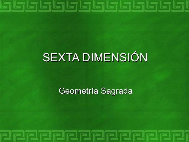SEXTA DIMENSIÓN Geometría Sagrada