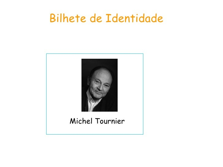 Bilhete de Identidade  Michel Tournier