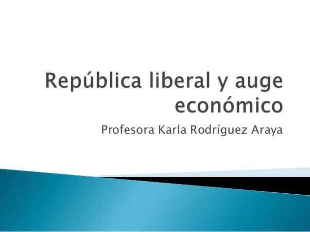 Sexto segunda unidad republica liberal y auge económico
