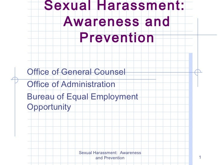 Sexual Harassment:      Awareness and        PreventionOffice of General CounselOffice of AdministrationBureau of Equal Em...