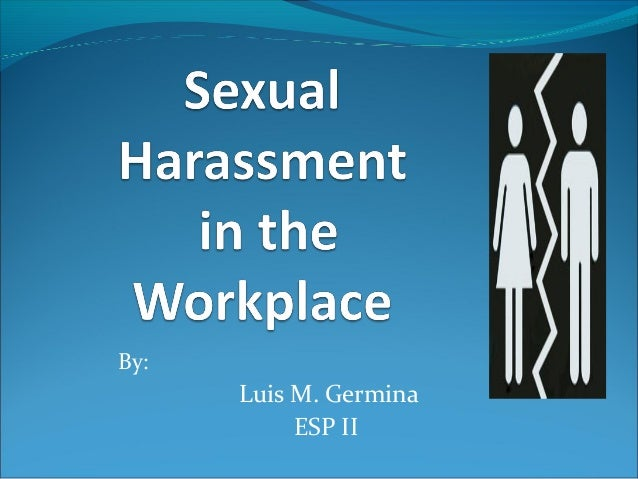 Sexual harassment in the workplace by lmg for print