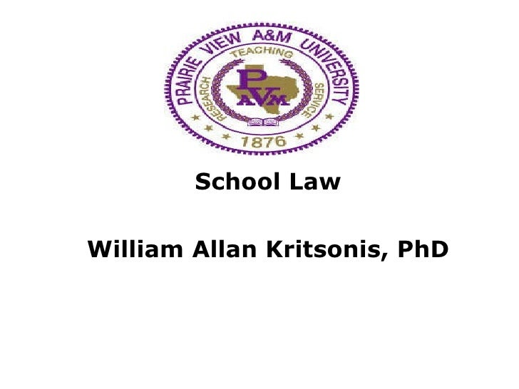 School Law William Allan Kritsonis, PhD