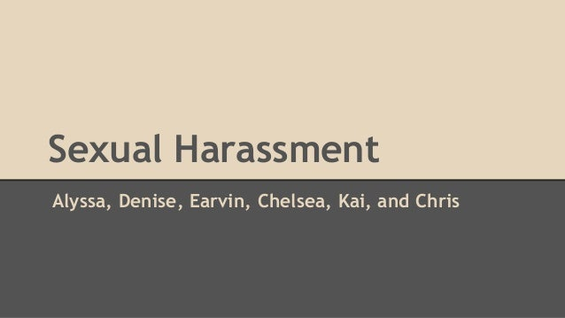 Sexual Harassment Alyssa, Denise, Earvin, Chelsea, Kai, and Chris