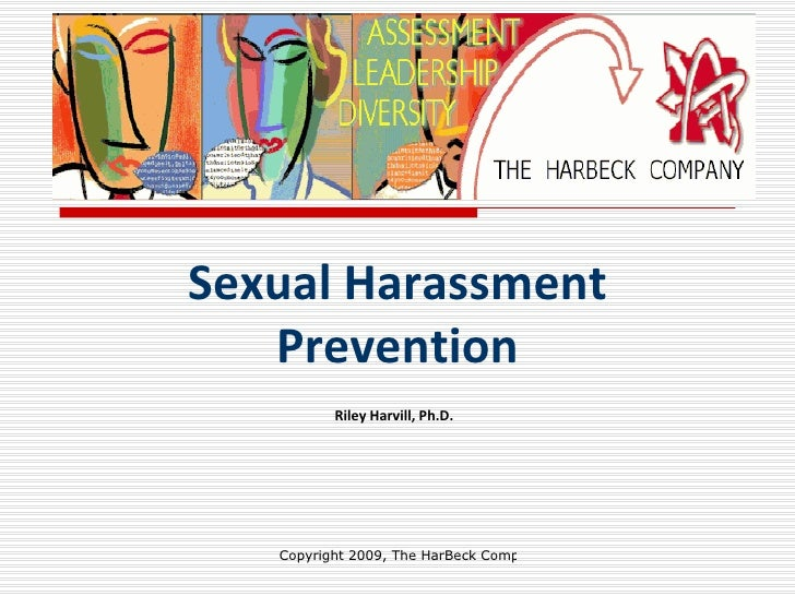 Sexual Harassment   Prevention Riley Harvill, Ph.D.