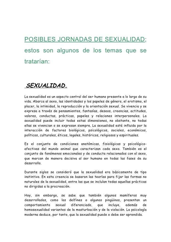 POSIBLES JORNADAS DE SEXUALIDAD; estos son algunos de los temas que se tratarían:   SEXUALIDAD. La sexualidad es un aspect...