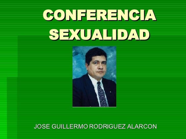 CONFERENCIA SEXUALIDAD JOSE GUILLERMO RODRIGUEZ ALARCON
