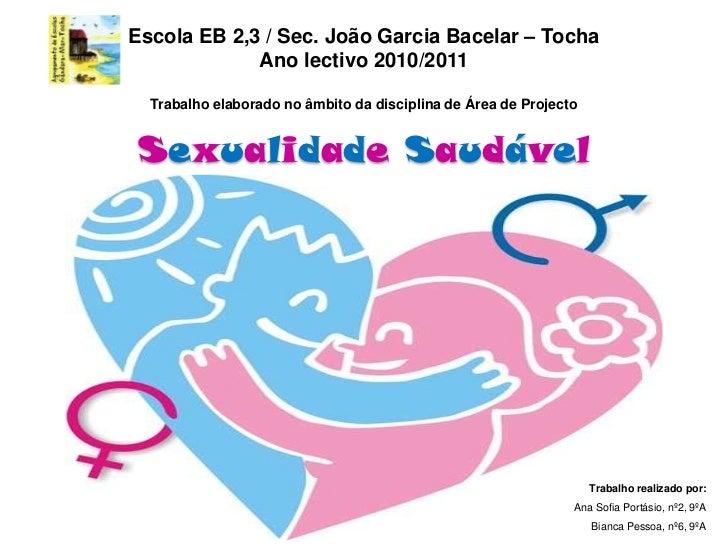 Escola EB 2,3 / Sec. João Garcia Bacelar – TochaAno lectivo 2010/2011Trabalho elaborado no âmbito da disciplina de Área d...