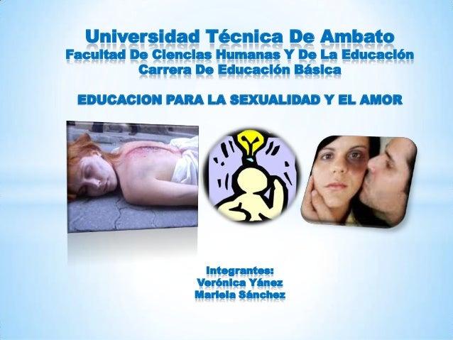 Universidad Técnica De AmbatoFacultad De Ciencias Humanas Y De La Educación          Carrera De Educación Básica EDUCACION...