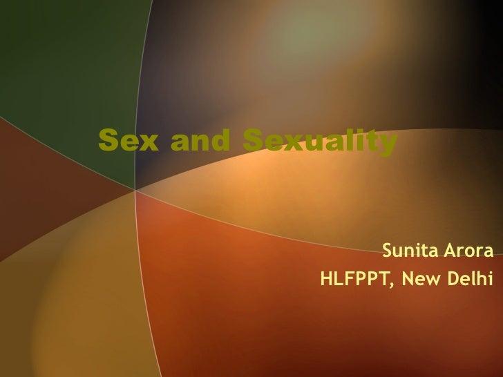 Sex and Sexuality                 Sunita Arora            HLFPPT, New Delhi
