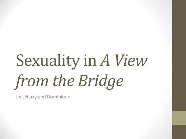 Sexuality in A Viewfrom the BridgeJoe, Harry and Dominique