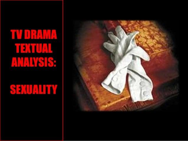 TV DRAMA TEXTUAL ANALYSIS: SEXUALITY