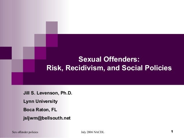 Sexual Offenders Risk, Recidivism, and Social Policies